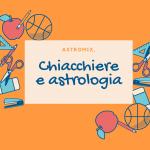 chiacchiere e astrologia