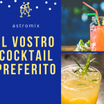 Il vostro cocktail preferito!