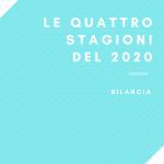 """Le quattro stagioni del 2020 """"BILANCIA"""""""